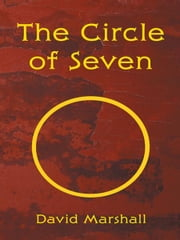 The Circle of Seven ebook by David Marshall
