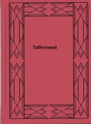 Talleyrand ebook by Joseph McCabe