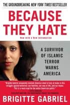 Because They Hate - A Survivor of Islamic Terror Warns America ebook by Brigitte Gabriel