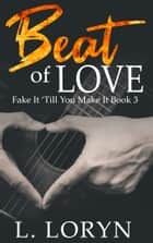 The Beat of Love ebook by L. Loryn