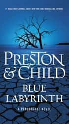 Blue Labyrinth ebook by Lincoln Child, Douglas Preston