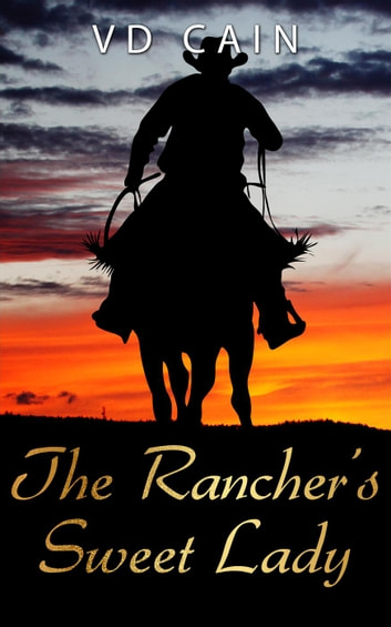 The Rancher's Sweet Lady ebook by VD Cain