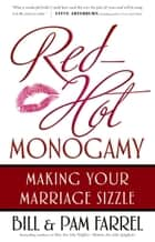 Red-Hot Monogamy ebook by Bill Farrel,Pam Farrel