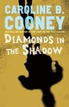 Diamonds in the Shadow ebook by Caroline B. Cooney