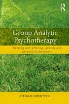 Group Analytic Psychotherapy ebook by Steinar Lorentzen