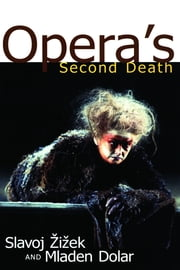 Opera's Second Death ebook by Slavoj Zizek,Mladen Dolar