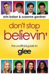 Dont Stop Believin ebook by Erin Balser and Suzanne Gardner