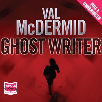 Ghost Writer audiobook by Val McDermid