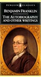 The Autobiography and Other Writings ebook by Benjamin Franklin, Kenneth A. Silverman