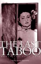 The Last Taboo - Women and Body Hair ebook by Karín Lesnik-Oberstein