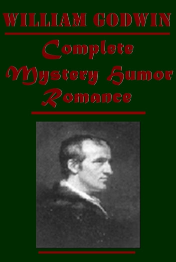 Complete Mystery Anthologies ebook by William Godwin