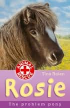 Rosie the problem pony ebook by Tina Nolan, Sharon Rentta Sharon Rentta, Simon Mendez