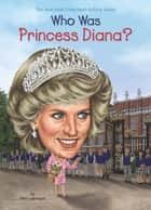 Who Was Princess Diana? ekitaplar by Ellen Labrecque, Jerry Hoare, Who HQ