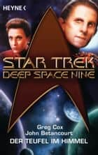 Star Trek - Deep Space Nine: Der Teufel am Himmel - Roman ebook by Greg Cox, John Gregory Betancourt, Bernhard Kempen
