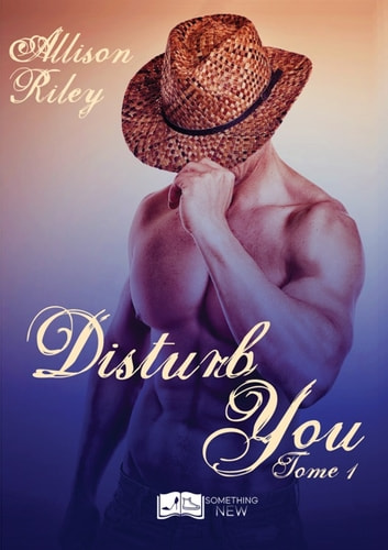 Disturb You, tome 1 ebook by Allison Riley