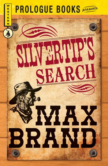Silvertip's Search ebook by Max Brand