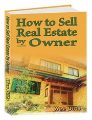 How to Sell Real Estate by Owner ebook by Wee Dilts