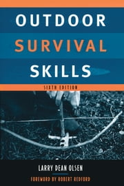 Outdoor Survival Skills ebook by Larry Dean Olsen,Robert Redford