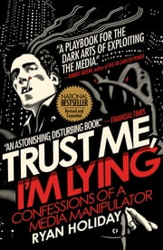 Trust Me, I'm Lying - Confessions of a Media Manipulator ebook by Kobo.Web.Store.Products.Fields.ContributorFieldViewModel