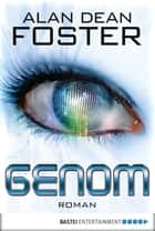 Genom - Roman ebook by Alan Dean Foster