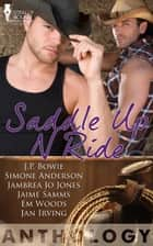 Saddle Up 'N Ride ebook by J.P. Bowie, Simone Anderson, Jambrea Jo  Jones