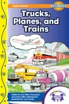 Trucks, Planes, and Trains Read Along ebook by Kim Mitzo Thompson,Karen Mitzo Hilderbrand,Joel Snyder