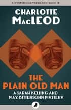 The Plain Old Man ebook by Charlotte MacLeod