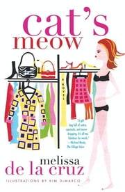 Cat's Meow - A Novel ebook by Melissa de la Cruz,Kim DeMarco