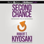 Second Chance - for Your Money, Your Life and Our World audiobook by Robert T. Kiyosaki