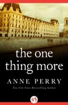 The One Thing More ebook by Anne Perry