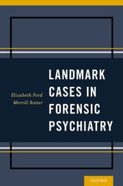Landmark Cases in Forensic Psychiatry ebook by Elizabeth Ford,Merrill Rotter