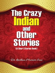 The Crazy Indian and Other Stories ebook by Dr. Krishna Murari Soni