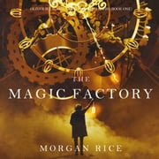 The Magic Factory (Oliver Blue and the School for Seers—Book One) audiobook by Morgan Rice