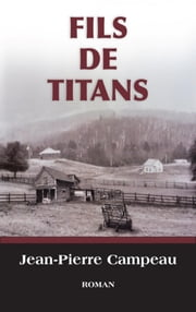 Fils de Titans ebook by Jean-Pierre Campeau