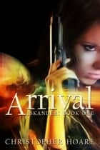 Arrival ebook by Christopher Hoare