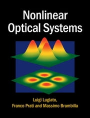 Nonlinear Optical Systems ebook by Luigi Lugiato, Franco Prati, Massimo Brambilla