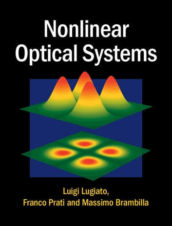 Nonlinear Optical Systems ebook by Luigi Lugiato,Franco Prati,Massimo Brambilla