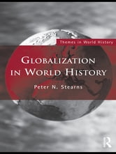 Globalization in World History ebook by Peter N. Stearns