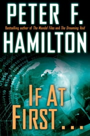 If at First . . . (Short Story) ebook by Peter F. Hamilton