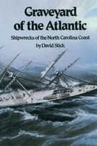 Graveyard of the Atlantic ebook by David Stick