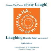 Harness The Power of your Laugh! - Laughing Heartily Today and Everyday! ebook by Lynda Andrews