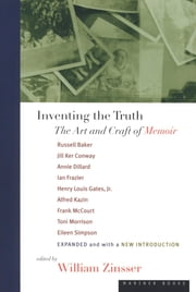 Inventing the Truth - The Art and Craft of Memoir ebook by William Zinsser, Russell Baker, Jill Ker Conway,...