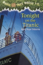 Magic Tree House #17: Tonight on the Titanic ebook by Mary Pope Osborne