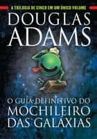 O guia definitivo do mochileiro das galáxias ebook de Douglas Adams