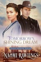 Tomorrow's Shining Dream ebook by Naomi Rawlings