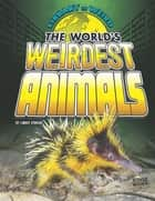 The World's Weirdest Animals ebook by Lindsy Jo O'Brien