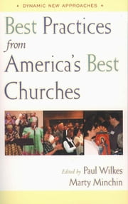 Best Practices from America's Best Churches ebook by edited by Paul Wilkes and Marty Minchin