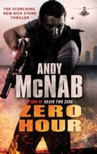 Zero Hour - (Nick Stone Book 13) eBook by Andy McNab