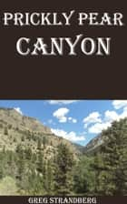 Prickly Pear Canyon ebook by