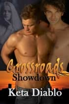 Crossroads Showdown, Book 3 - Crossroads, #3 ebook by Keta Diablo
